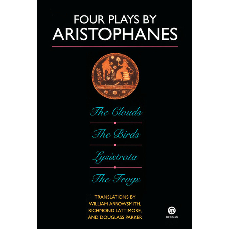 FOUR PLAYS, ARISTOPHANES